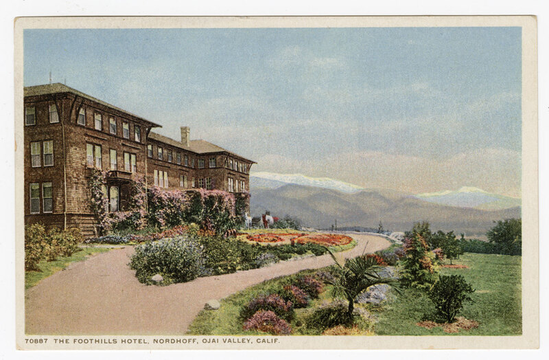 The Foothills Hotel, Nordhoff, Ojai Valley, Calif. postcard