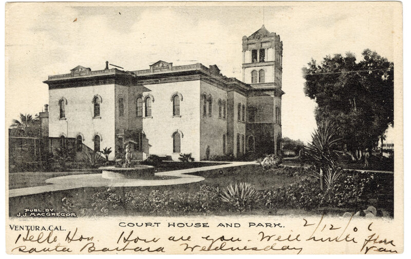 Ventura, CA. Court House and Park, 1906 Post Card
